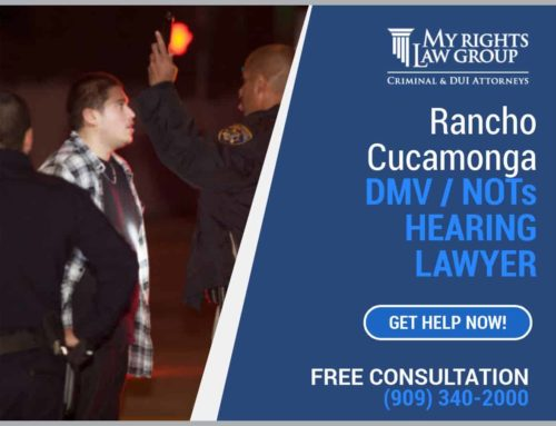 My Rights Law Group Rancho Cucamonga DMV Lawyer: 10 Things To Know About NOTS