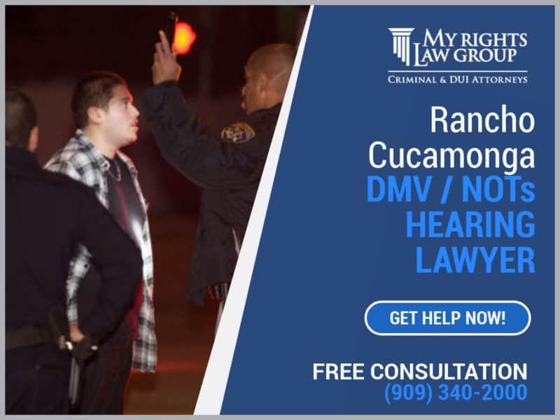Rancho Cucamonga NOTS Hearing Lawyer