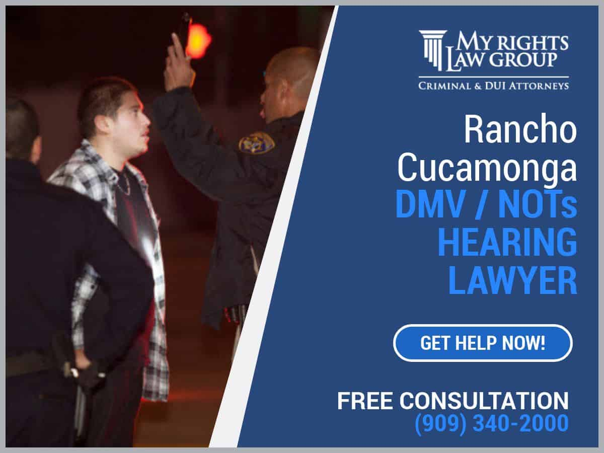 Rancho Cucamonga NOTS Hearing Lawyer